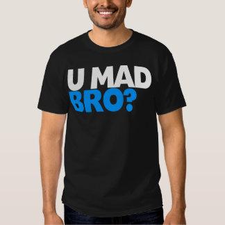 You mad bro? I ain't even mad bro. T Shirt