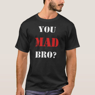 You Mad Bro? New Edition Tee Shirt