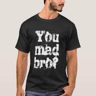 You mad bro shirt