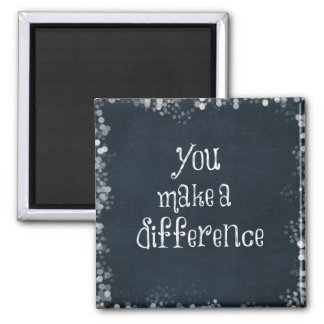 You Make a Difference Quote Magnet