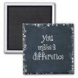 You Make a Difference Quote Square Magnet