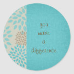 You Make a Difference Round Sticker