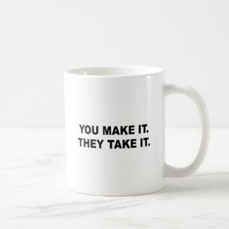 You make it. They take it Basic White Mug