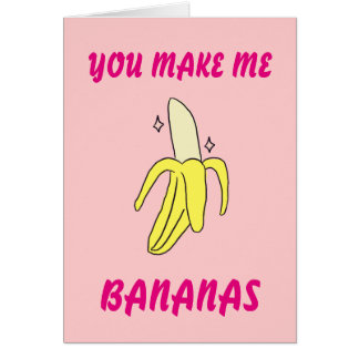 You Make Me Bananas Valentine's Day Card