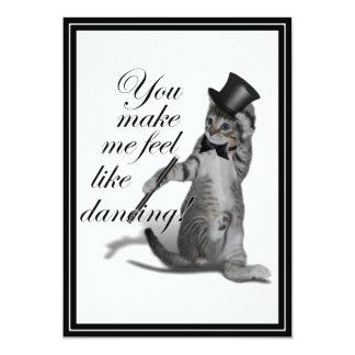 You make me feel like Dancing! Tap Dancing Cat 13 Cm X 18 Cm Invitation Card