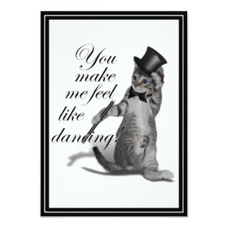 You make me feel like Dancing! Tap Dancing Cat 13 Cm X 18 Cm Invitation Card