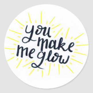 You Make Me Glow Sticker