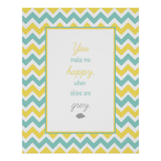'You Make Me Happy' Chevron Poster