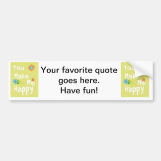 You make me happy Typography - Lime Green Car Bumper Sticker