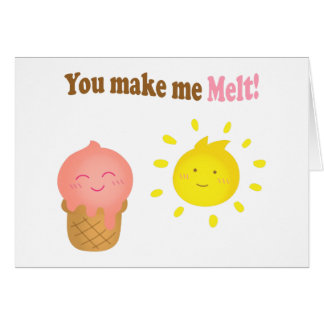 You make me melt, ice cream and sun, love humor greeting card