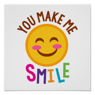 You Make Me Smile Emoji Poster