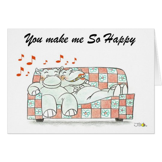 You make me so happy card