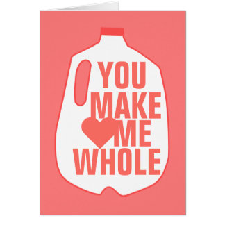 You Make Me Whole Greeting Card