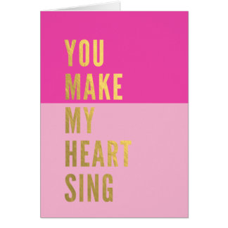 You Make My Heart Sing Note Card