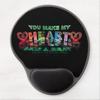 You Make My Heart Skip a Beat Gel Mouse Mats