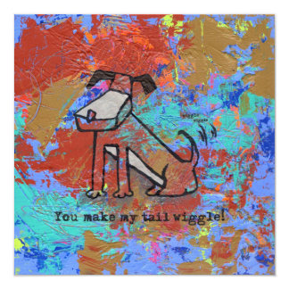 You make my tail wiggle! card