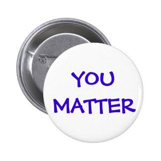 You Matter Button