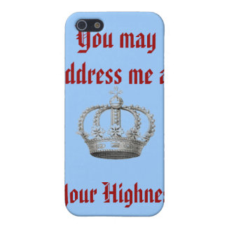 You may address me as Your highness Cover For iPhone 5/5S
