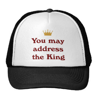 You May Address The King Cap