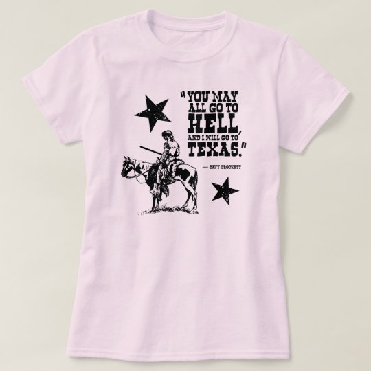 You may all go to hell ladies T-shirt