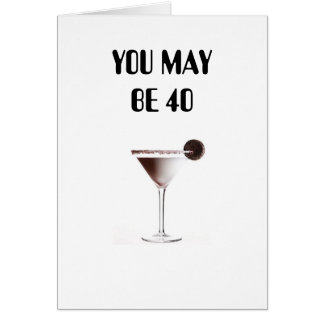 YOU MAY BE 40-STILL IN MINT CONDITION GREETING CARD