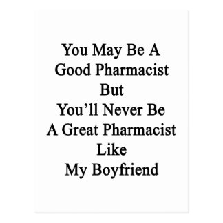 You May Be A Good Pharmacist But You'll Never Be A Postcard