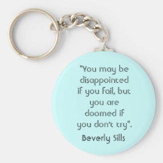 """""""You may be disapointed if you fail. Basic Round Button Key Ring"""