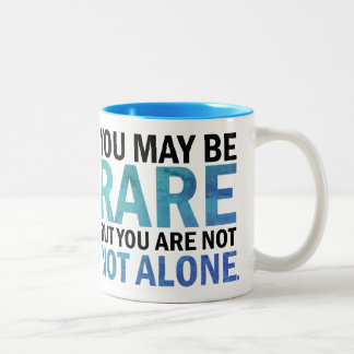 You may be RARE but you are NOT ALONE mug (blue)