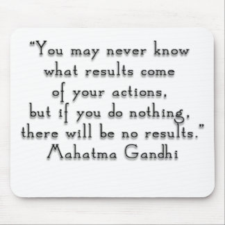 """You may never know what results..."" Gandhi quote Mouse Mat"
