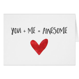 You + Me = Awesome | Love Note Card