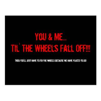 You & Me...Til' The Wheels Fall Off!!!, Then yo... Postcard