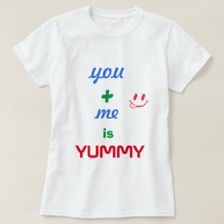 You + Me = Yummy Women's T-shirt