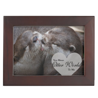 You Mean Otter World To Me Otters Love Kissing Keepsake Box
