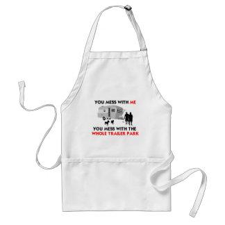 You mess w/ me, you mess w/ the whole trailer park standard apron