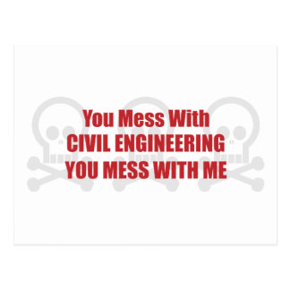 You Mess With Civil Engineering You Mess With Me Postcard