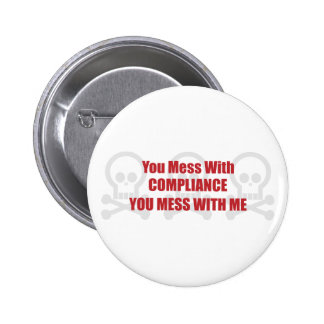 You Mess With Compliance You Mess With Me 6 Cm Round Badge