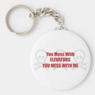 You Mess With Elevators You Mess With Me Key Ring