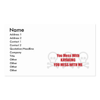 You Mess With Kayaking You Mess With Me Pack Of Standard Business Cards