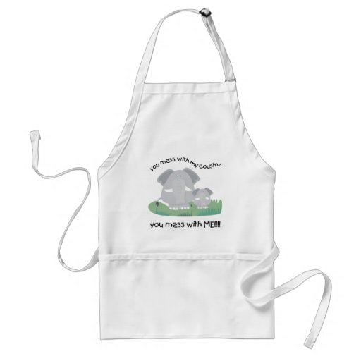 You mess with my cousin, You mess with me Apron