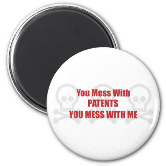 You Mess With Patents You Mess With Me 6 Cm Round Magnet