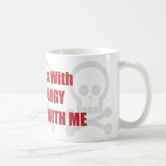 You Mess With Physiology You Mess With Me Mugs