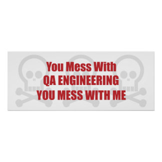 You Mess With QA Engineering You Mess With Me Poster
