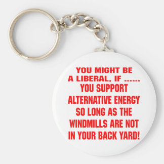 You Might Be A Liberal If You Support Alternative Basic Round Button Key Ring