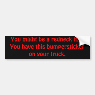 You might be a redneck if... bumper sticker