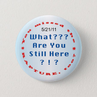 """""""You missed the rapture..."""" 6 Cm Round Badge"""
