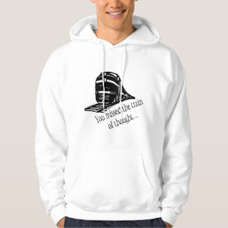You Missed The Train Of Thought... Hoodie