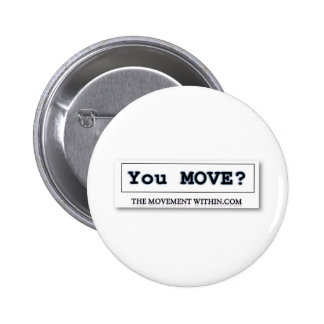 YOU MOVE? PINS
