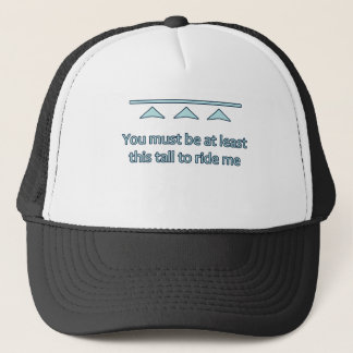 You must be at least this tall... trucker hat