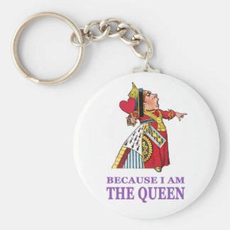 YOU MUST DO WHAT I SAY BECAUSE I AM THE QUEEN BASIC ROUND BUTTON KEY RING
