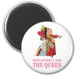 YOU MUST OBEY ME BECAUSE I AM THE QUEEN 6 CM ROUND MAGNET